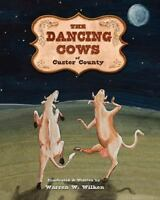 The Dancing Cows of Custer County (Paperback or Softback)
