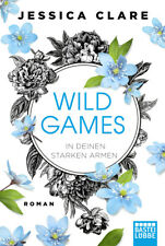 Jessica Clare - Wild Games - In deinen starken Armen