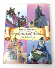 Enchanted Cakes for Children by Debbie Brown Hardback Book.