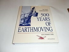 500 Years of Earthmoving The Classic Construction Series