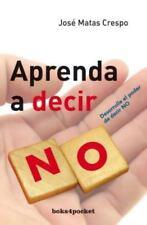 Aprenda a decir no (Books4pocket Crecimiento y Salud) (Spanish-ExLibrary