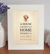 "Golden Retriever 10"" x 8"" Free Standing A HOUSE IS NOT A HOME Picture Mount Gift"
