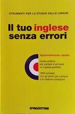 IL TUO INGLESE SENZA ERRORI - Apprendimento rapido - De Agostini