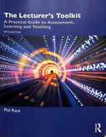 Lecturer's Toolkit : A Practical Guide to Assessment, Learning and Teaching, ...