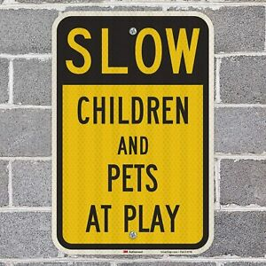 """Slow - Children And Pets At Play"" Sign 