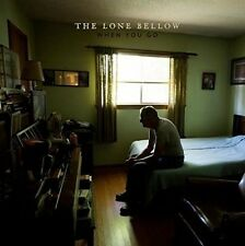 The Lone Bellow - When You Go [New Vinyl]
