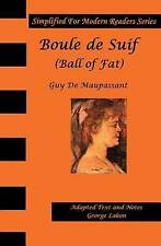 NEW Boule De Suif: Simplified for Modern Readers: Ball of Fat or Butterball
