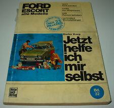 Reparaturanleitung Ford Escort I alle Modelle Hundeknochen Baujahr 1968 - 1974!