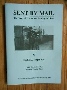 """BOOK  Story of Histon & Impington's Mail """"Sent by Mail"""" Harper-Scott - Cambs Pbk"""