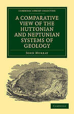 A Comparative View of the Huttonian and Neptunian Systems of Geology: In Answer