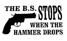 The B.S. Stops 6 x 3 - Decal Window  Car RV Hunting Outdoor Vinyl Decal USA