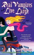 Real Vampires Live Large (Glory St. Claire, Book 2) Bartlett, Gerry Mass Market
