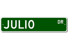 JULIO Street Sign - Personalized Last Name Signs
