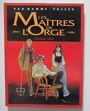 LES MAITRES DE L'ORGE, Charles 1854 + Margrit 1886. TTBE. Van Hamme, Glénat 2000