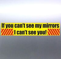 If you can't see my mirrors i can't see you Vinyl Sticker 200 x 45 mm Car mirror