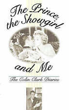 USED (VG) The Prince, the Showgirl And Me: Six Months On The Set With Marilyn An