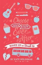 Make up or Break Up : Choose Your Own Ever After by Kate Welshman PB Usborne