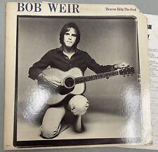 1978 BOB WEIR White Label Promo Vinyl Record HEAVEN HELP THE FOOL Album Dead