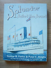 SPLENDOR SAILED THE SOUND THE NEW HAVEN RAILROAD & THE FALL RIVER LINE STEAMSHIP