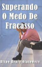 Superando o Medo Do Fracasso by Bispo Henry Otasowere (2014, Paperback, Large...
