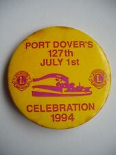 PORT DOVER ONTARIO LIONS CLUB 127TH JULY 1ST CELEBRATION 1994 BUTTON PIN BACK