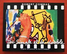 ROBERT COMBAS : Du simple et du double D'après des poèmes de Sylvie Hadjean.