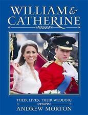 William & Catherine: Their Lives, Their Wedding, Morton, Andrew, Very Good condi