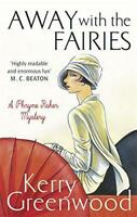 Away with the Fairies (Phryne Fisher) by Greenwood, Kerry, NEW Book, FREE & Fast