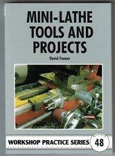 MINI-LATHE TOOLS AND PROJECTS Workshop Practice Engineering Manual paperback NEW