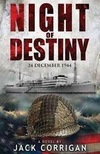 NEW Night of Destiny: 24 December, 1944 by Jack Corrigan