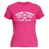 Damn I Make 80 Look Good WOMENS T-SHIRT Dad Mum Top Funny Present birthday gift