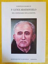 SCRITTI IN ONORE DI P. LUIGI ABATANGELO NEL CENTENARIO DELLA SUA NASCITA - 1993