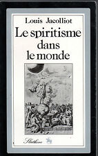 LOUIS JACOLLIOT LE SPIRITISME DANS LE MONDE L'INITIATION & LES SCIENCES OCCULTES