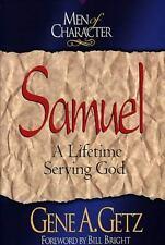Men of Character: Samuel: A Lifetime Serving God by Getz, Dr. Gene A.