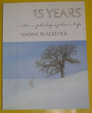 15 Years in a Photographer's Life 1997 First Edition.Great Nadine Blacklock Pics
