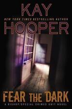 A Bishop/SCU Novel: Fear the Dark 4 by Kay Hooper (2015, Hardcover)