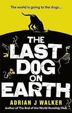 The Last Dog on Earth by Adrian J. Walker (Paperback, 2017)