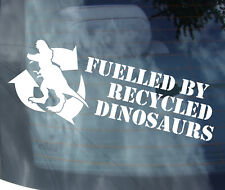 FUELLED RECYCLED DINOSAURS FUNNY VINYL STICKER DECAL VAN CAR GRAPHICS JDM VAG