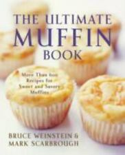 The Ultimate Muffin Book: More Than 600 Recipes for Sweet and Savory Muffins Ul