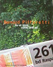 BERNARD PIFFARETTI Va-Et-Vient, Come and Go De Chassey Fondation Cartier Art