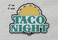 Die Cut TACO NIGHT Title Scrapbook Page Embellishment Paper Piecing CKS Designs