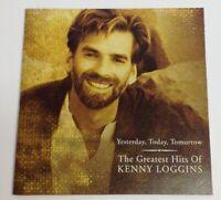 Kenny Loggins: Yesterday Today Tomorrow - Greatest Hts - 1997 CD - 15 Tracks