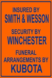 Insured by smith & Wesson Security by Winchester 2nd amendment Aluminum Sign