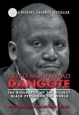Aliko Mohammad Dangote: The Biography of the Richest Black Person in the World (
