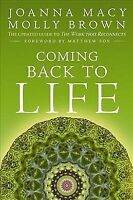 Coming Back to Life : The Updated Guide to the Work That Reconnects, Paperbac...