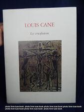 Louis Cane Crucifixions Catalogue exposition 1988  beaux art moderne