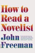 How to Read a Novelist by John Freeman (2013, Paperback)
