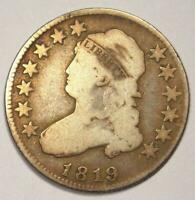 1819 Capped Bust Quarter 25C - VG Details - Rare Early Date Coin!