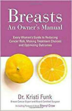 Breasts: An Owner's Manual: Every Woman's Guide to Reducing Cancer Risk, Making