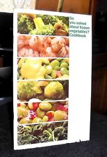 So You Asked About Frozen Vegetables? Cookbook California Council Rare OOP